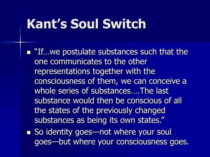 Kant's Soul Switch