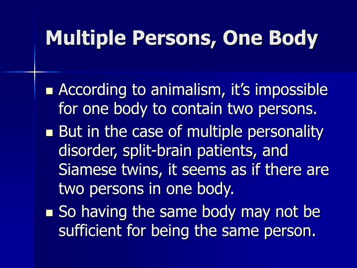 Multiple Persons, One Body