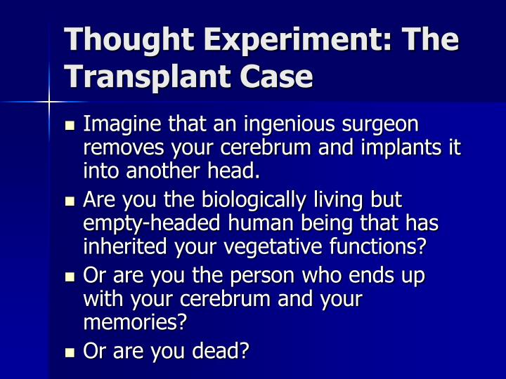 Thought Experiment: The Transplant Case