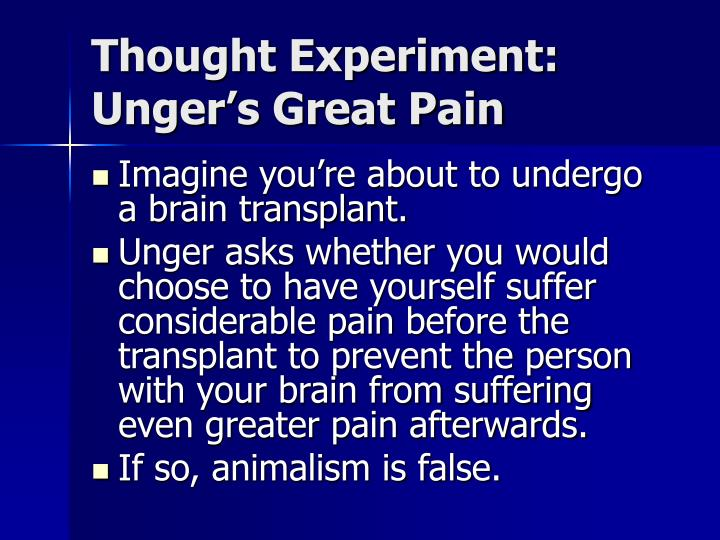 Thought Experiment: Unger's Great Pain