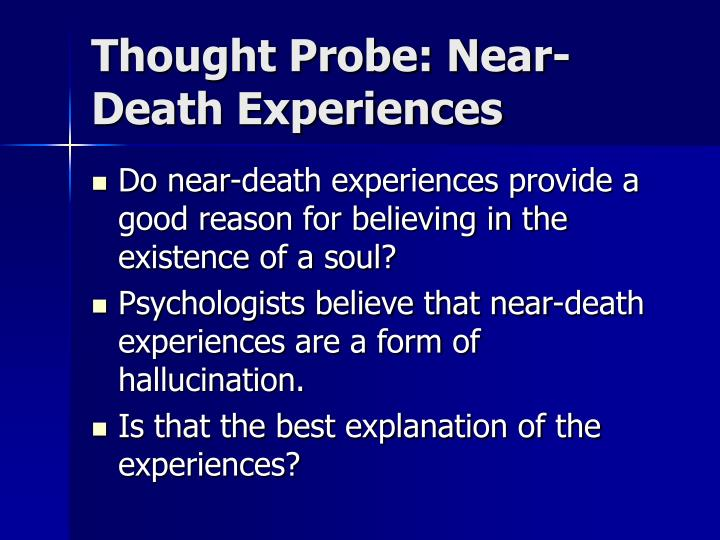 Thought Probe: Near-Death Experiences