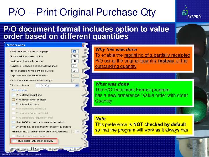 P/O – Print Original Purchase Qty