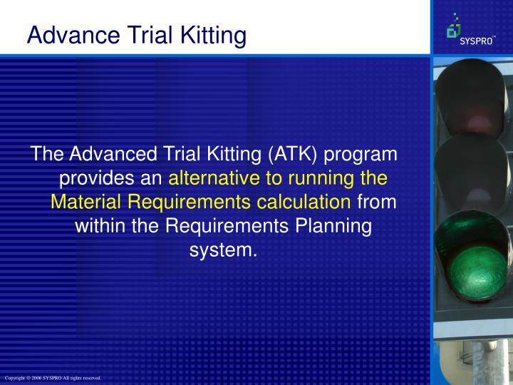 Advance Trial Kitting