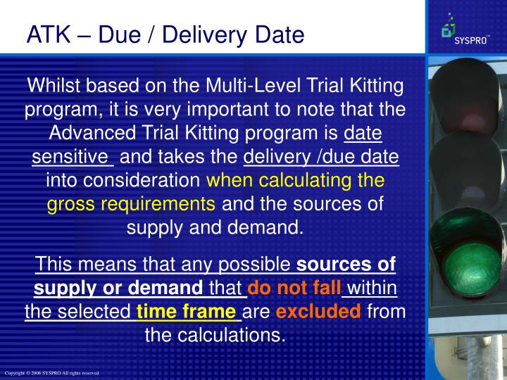 ATK – Due / Delivery Date