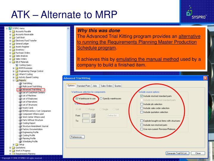 ATK – Alternate to MRP
