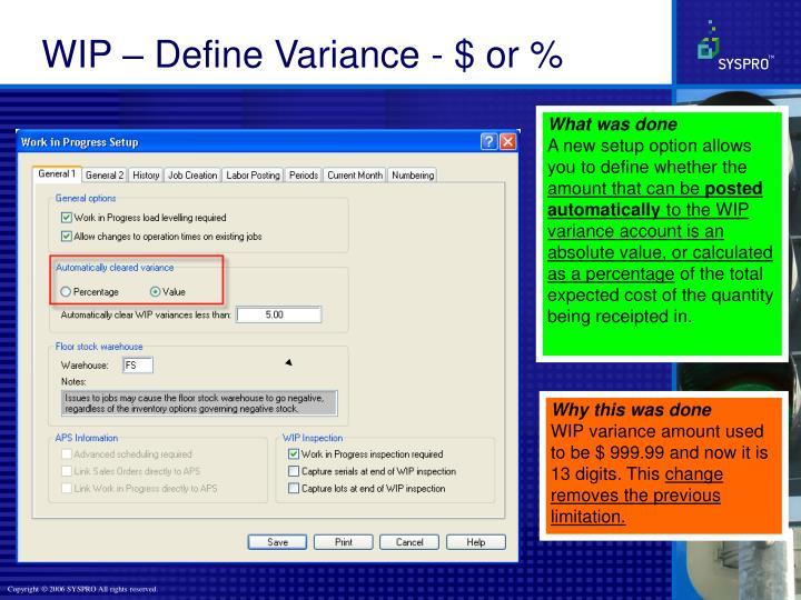 WIP – Define Variance - $ or %