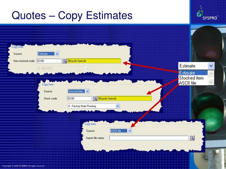 Quotes – Copy Estimates
