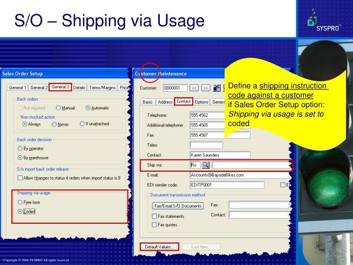 S/O – Shipping via Usage