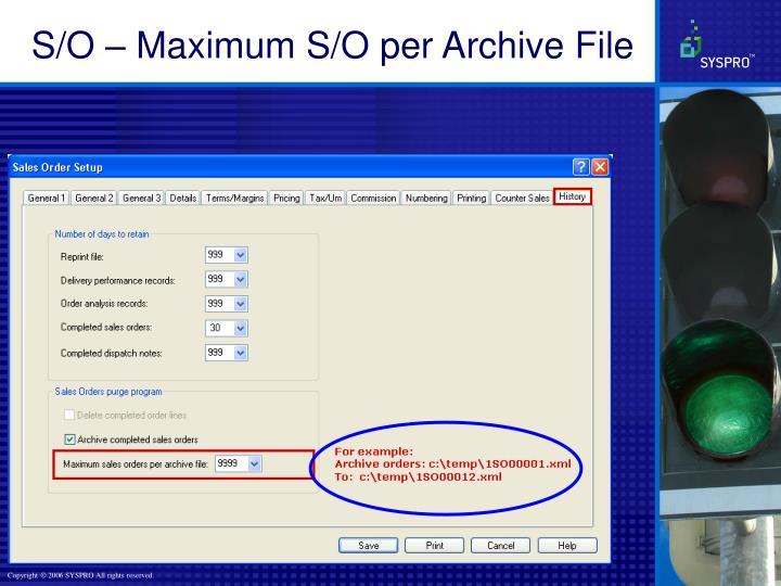 S/O – Maximum S/O per Archive File