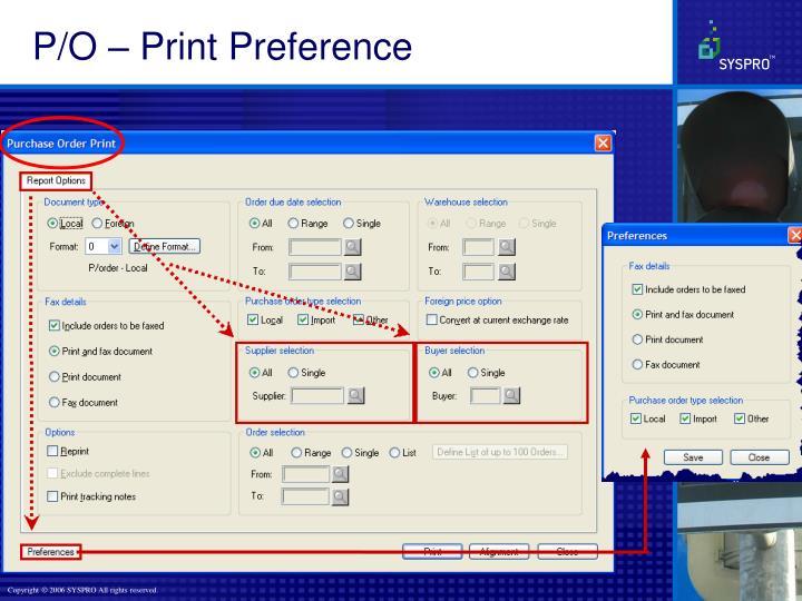P/O – Print Preference