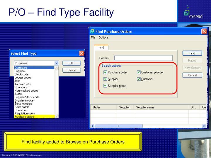P/O – Find Type Facility