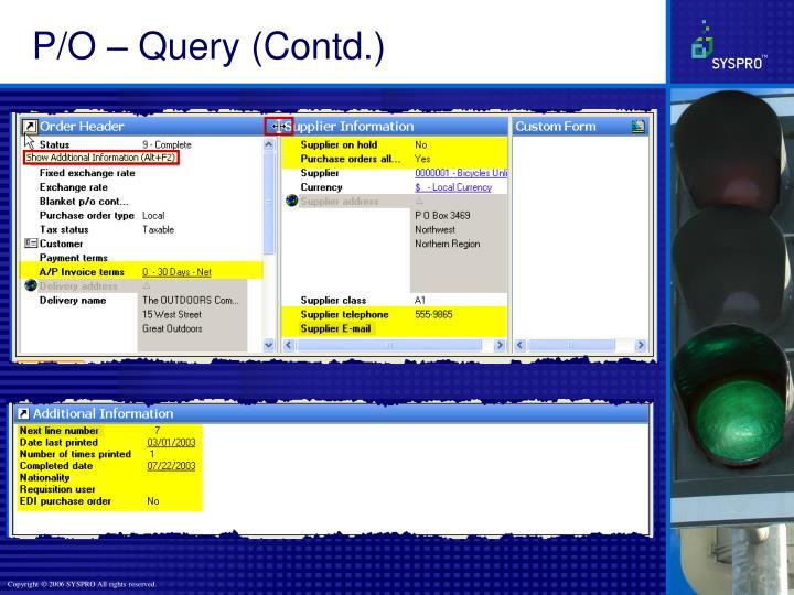 P/O – Query (Contd.)