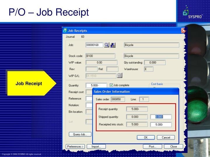 P/O – Job Receipt