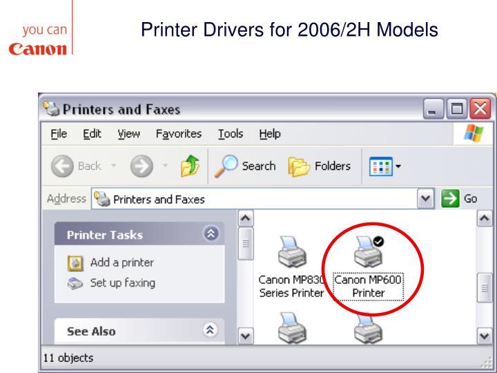 Printer Drivers for 2006/2H Models