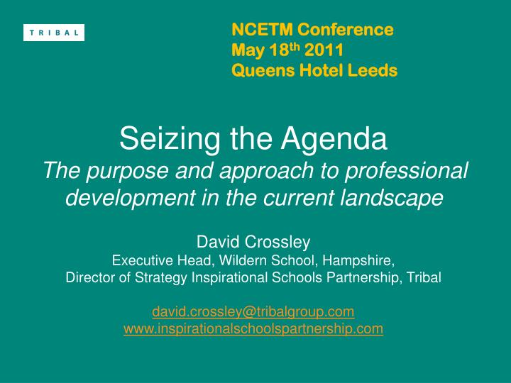 ncetm conference may 18 th 2011 queens hotel leeds n.