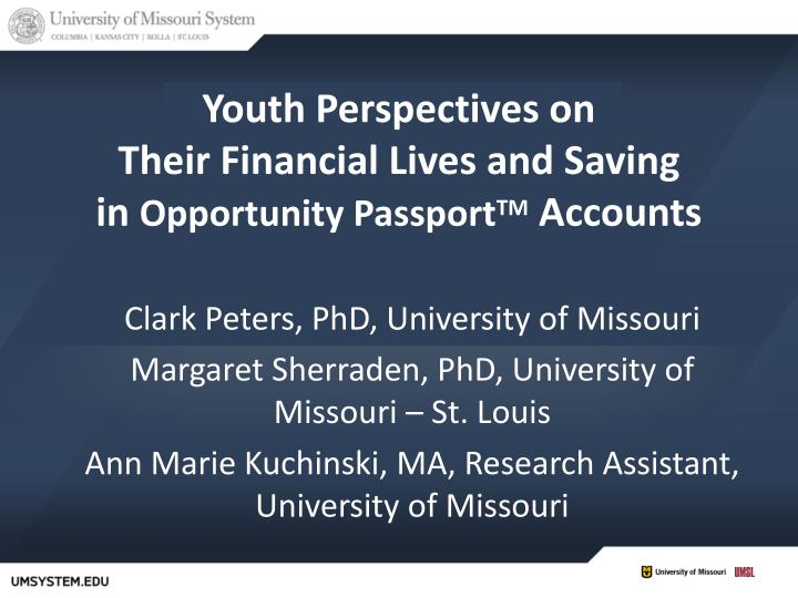 youth perspectives on their financial lives and saving in opportunity passport tm accounts n.
