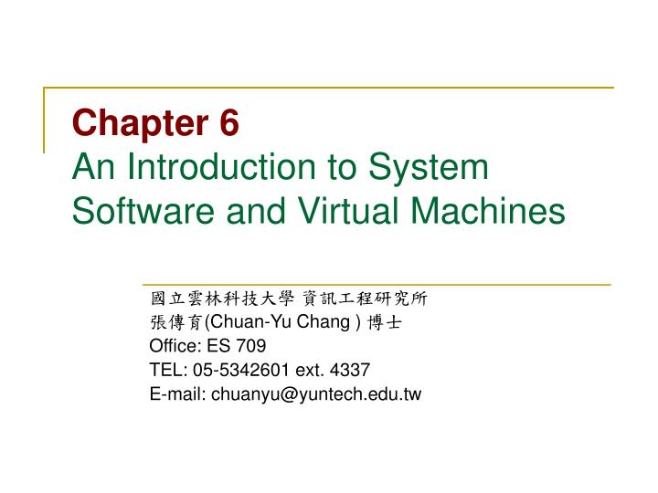 chapter 6 an introduction to system software and virtual machines n.