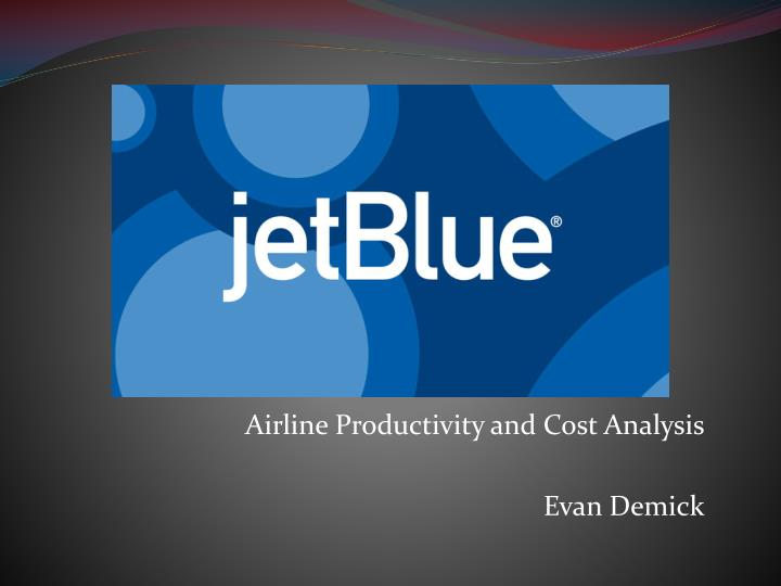 airline productivity and cost analysis evan demick n.
