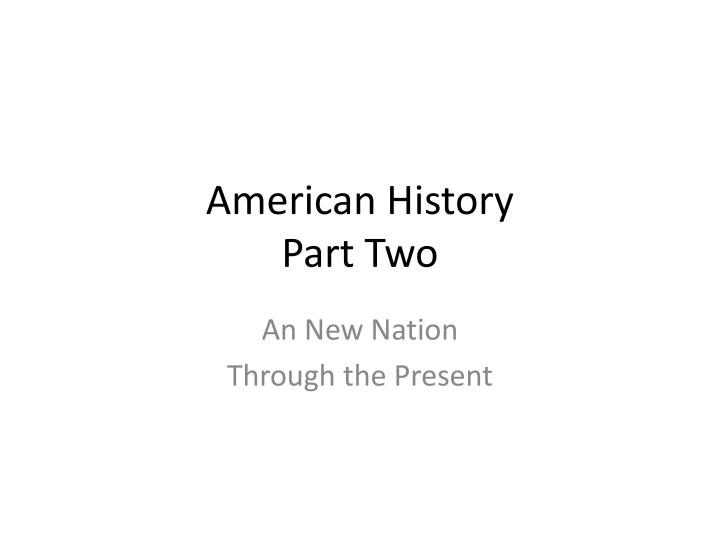 american history part two n.