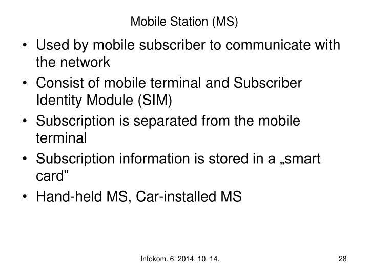 Mobile Station (MS)