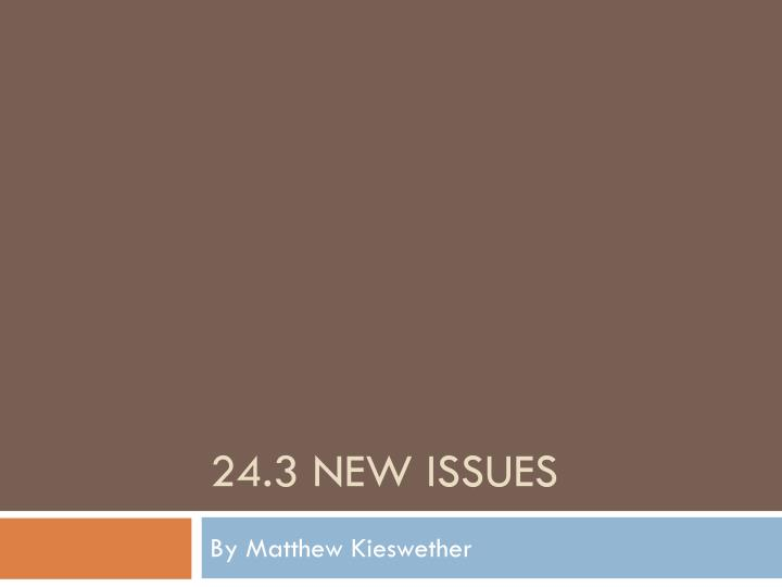 24 3 new issues n.