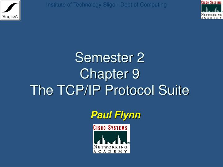 semester 2 chapter 9 the tcp ip protocol suite