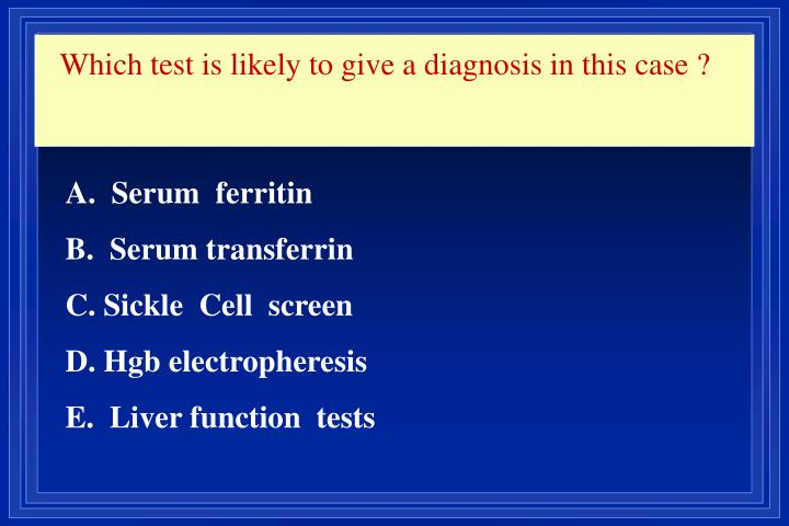 Which test is likely to give a diagnosis in this case ?