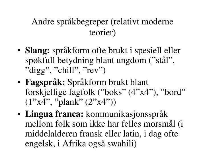 Andre språkbegreper (relativt moderne teorier)