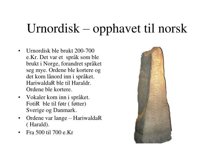 Urnordisk – opphavet til norsk