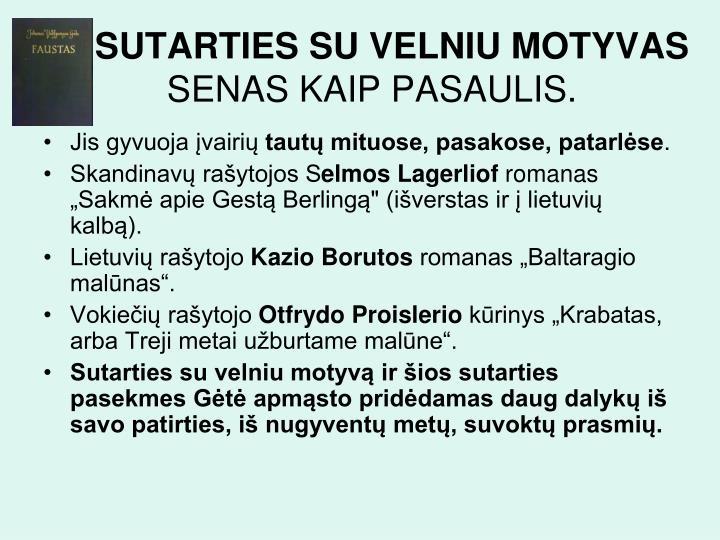 SUTARTIES SU VELNIU MOTYVAS