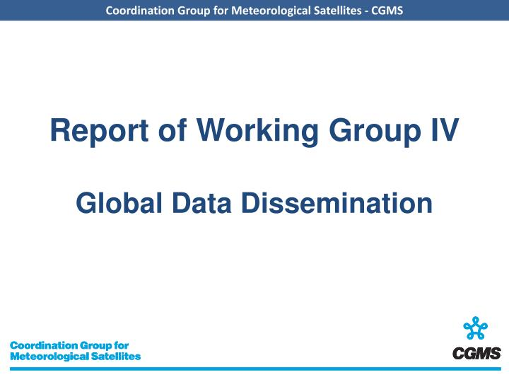 report of working group iv global data dissemination n.