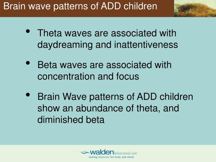 Brain wave patterns of ADD children
