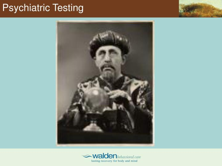 Psychiatric Testing