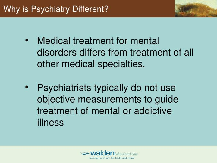 Why is Psychiatry Different?