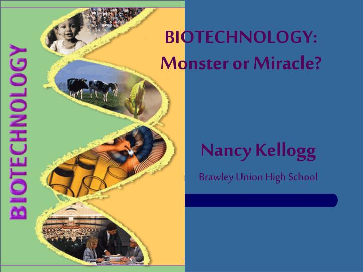 biotechnology monster or miracle n.