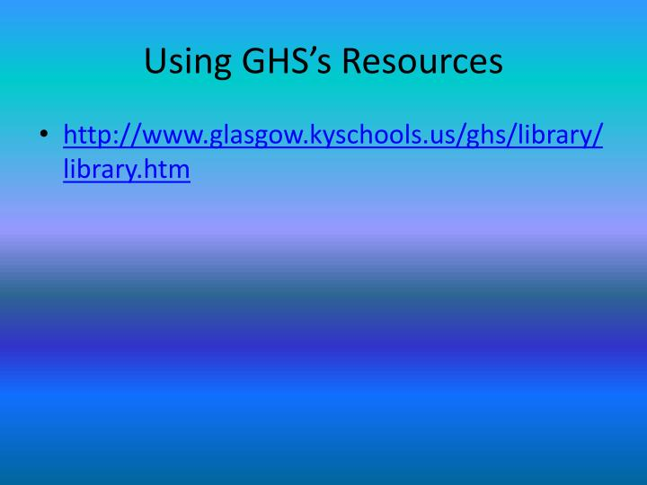 Using ghs s resources