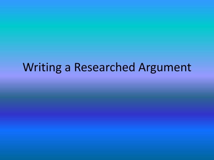 writing a researched argument n.