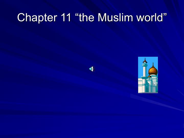 chapter 11 the muslim world n.
