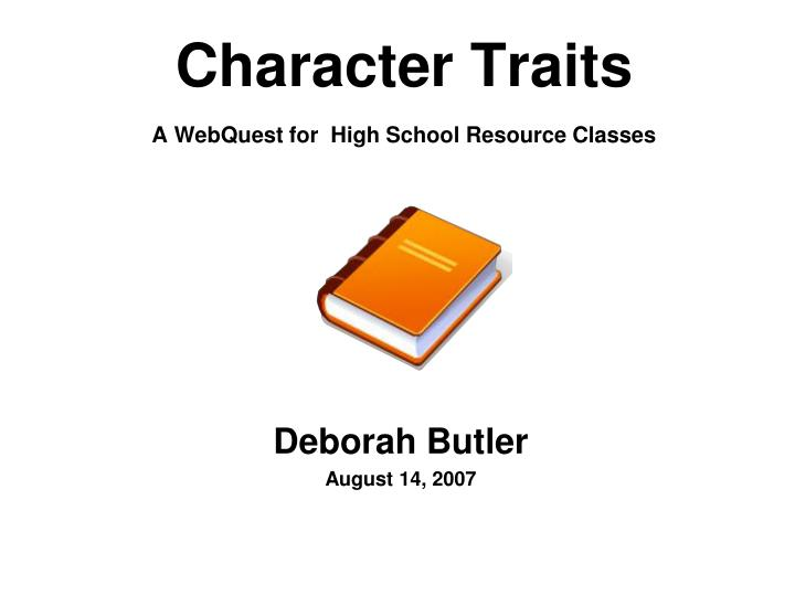 character traits a webquest for high school resource classes n.