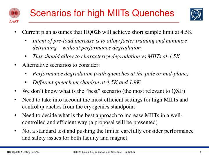 Scenarios for high MIITs Quenches