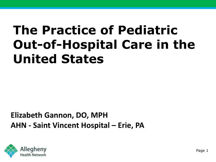 the practice of pediatric out of hospital care in the united states n.