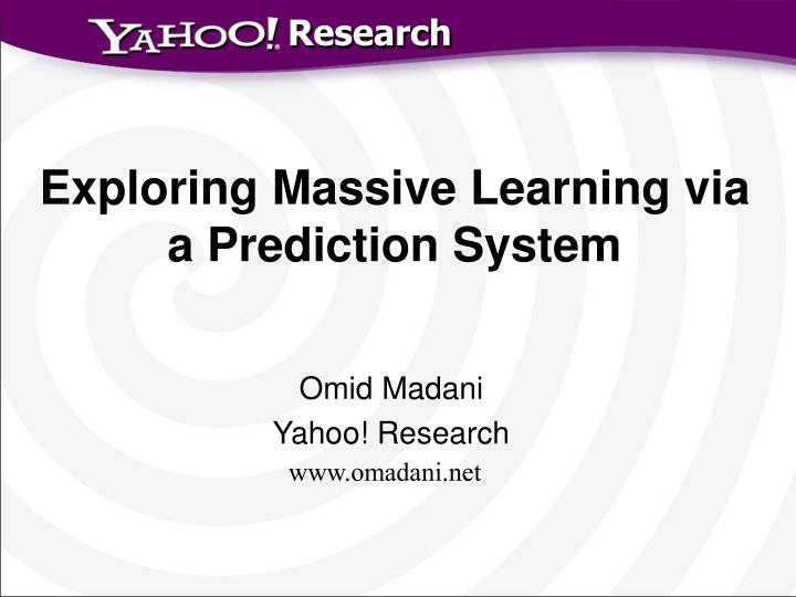 exploring massive learning via a prediction system n.