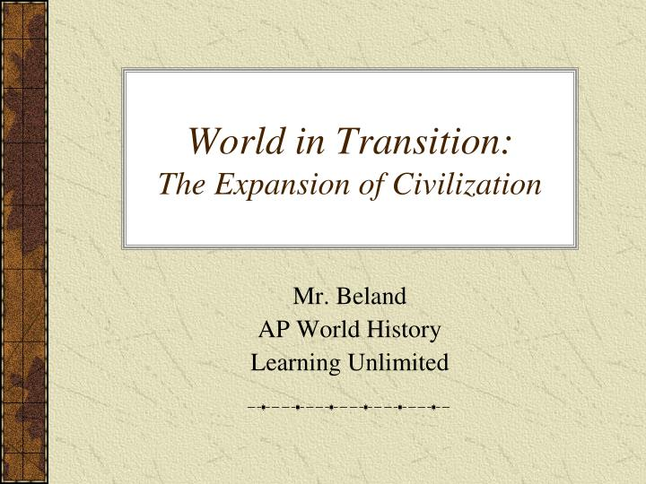 world in transition the expansion of civilization n.