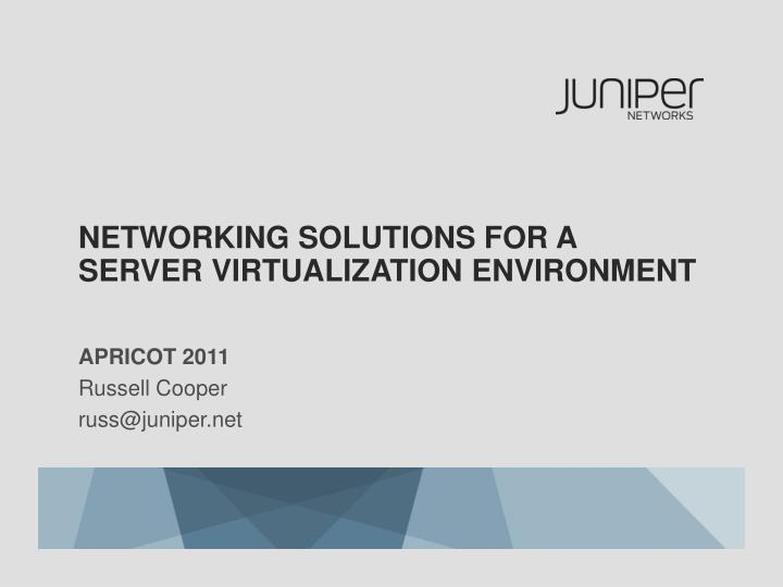 networking solutions for a server virtualization environment n.