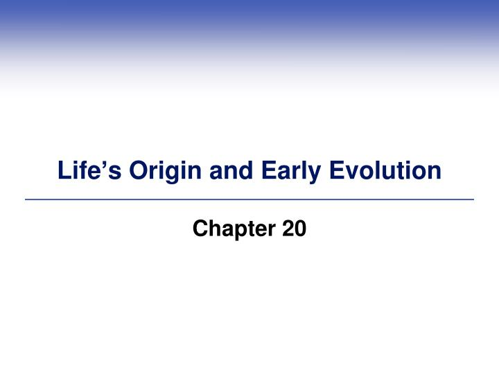 life s origin and early evolution n.