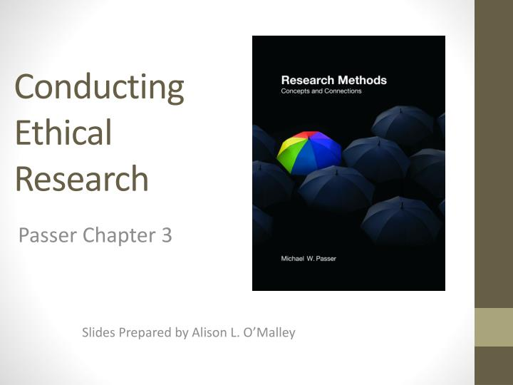 ethical research methods Research methods is a broad term while methods of data collection and data analysis represent the core of research methods, you have to address a range of additional elements within the scope of your research the most important elements of research methodology expected to be covered in.