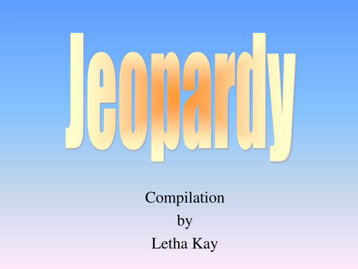 compilation by letha kay n.