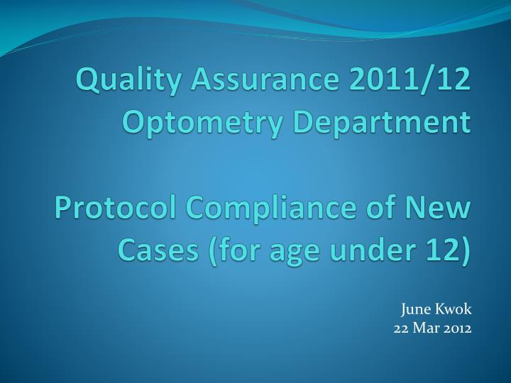 quality assurance 2011 12 optometry department protocol compliance of new cases for age under 12
