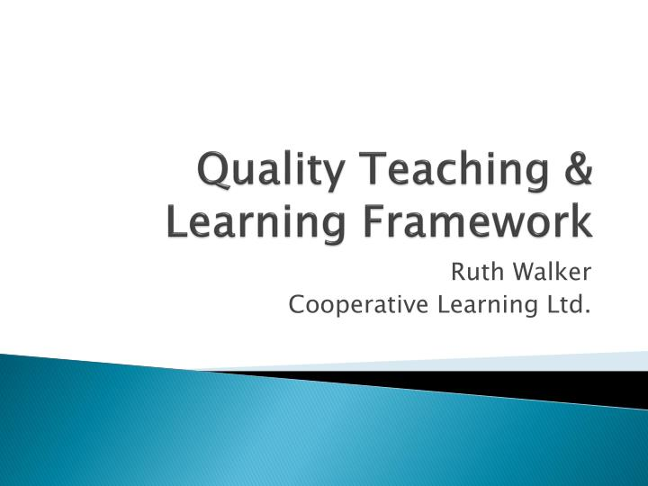 Quality teaching learning framework