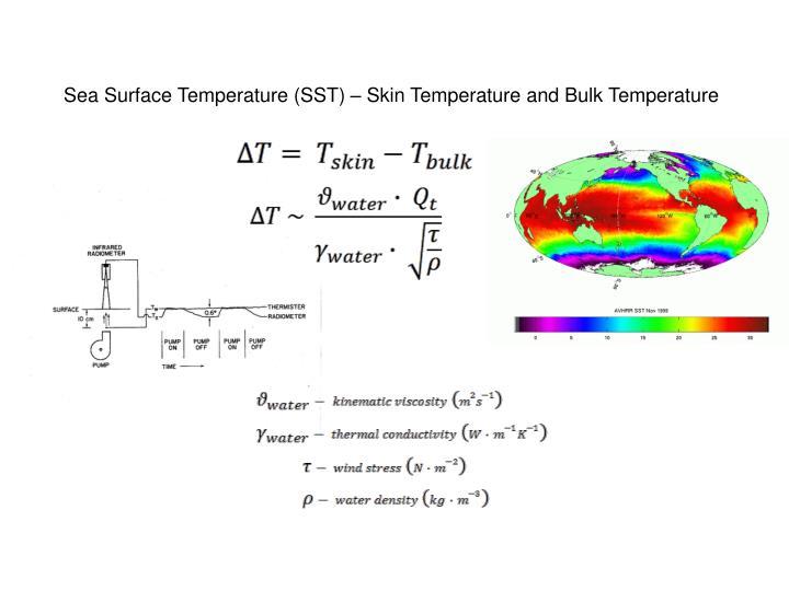 Sea Surface Temperature (SST) – Skin Temperature and Bulk Temperature